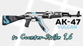 ak 47 vulcan hd to counter strike 1 6