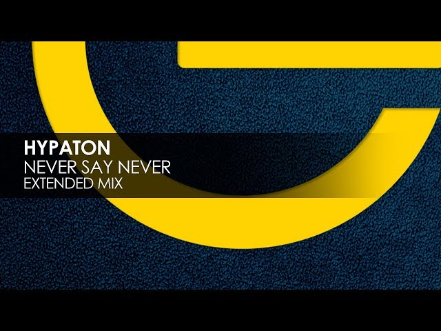 Hypaton - Never Say Never
