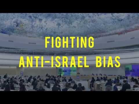 Fighting Anti-Israel Bias At The UN Human Rights Council