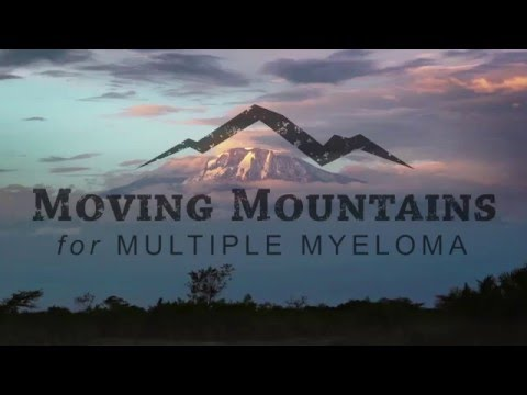 Moving Mountains for Multiple Myeloma - 2016 Mt. Kilimanjaro Trek Team Trailer