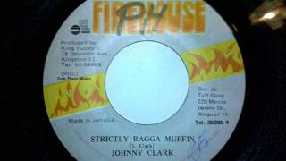 "Johnny Clark - Strictly Ragga Muffin + version 7"" Firehouse"