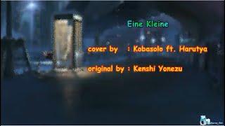 Eine Kleine - Cover By Kobasolo Ft. Harutya    ~Lirik + Terjemahan Indonesia~