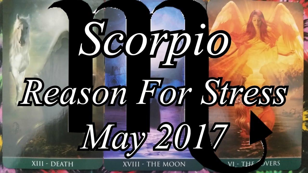 Tarot Reading - Reason For Stress - Scorpio - May 2017