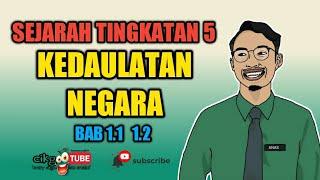 SEJARAH TINGKATAN 5: BAB 1 KEDAULATAN NEGARA