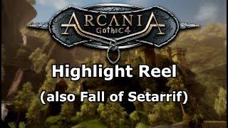 ArcaniA + Fall of Setariff Highlight Reel