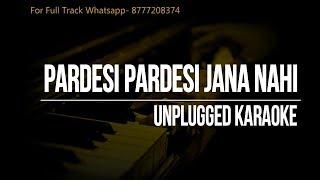 Pardesi Pardesi Jana Nahi Unplugged Karaoke | Raja Hindustani | Aamir Khan |