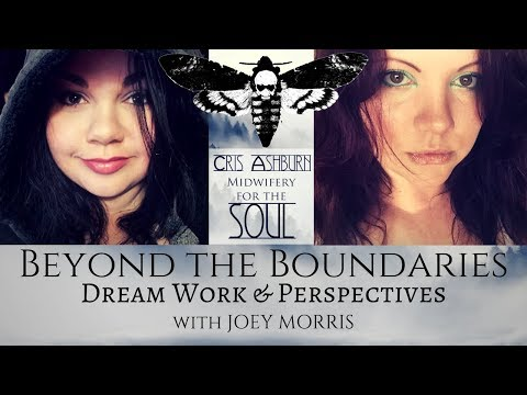 Beyond the Boundaries: Dream Work & Perspectives with Joey Morris