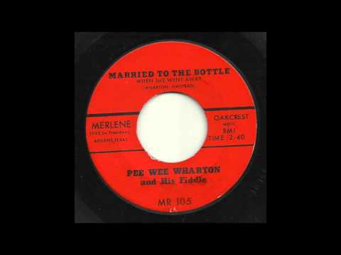 Pee Wee Wharton - Married To The Bottle (When She Went Away)