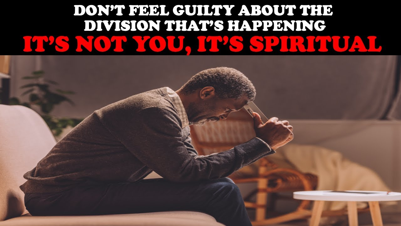 Download DON'T FEEL GUILTY ABOUT THE DIVISION THAT'S HAPPENING...ITS NOT YOU, IT'S SPIRITUAL