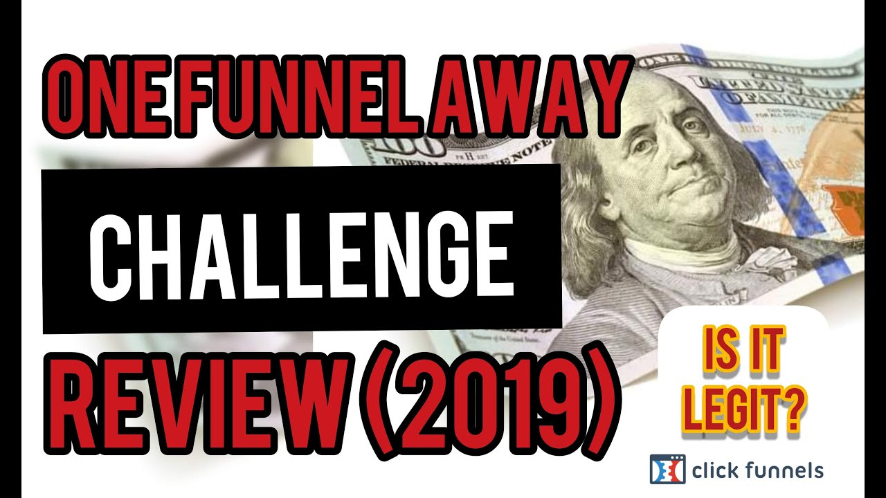 2019 ClickFunnels™ One Funnel Away Challenge Review (And Unboxing, Plus My Bonuses)