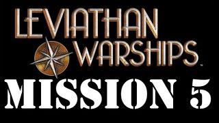 Leviathan Warships Game Play Mission 5