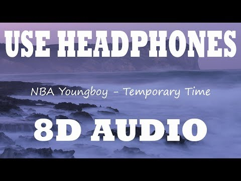👂 NBA YoungBoy – Temporary Time (8D AUDIO USE HEADPHONES) 👂