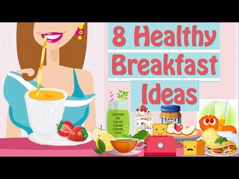 What To Eat For Breakfast? 8 Healthy Breakfast Ideas