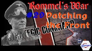 29 Rommels War   Patching the Front