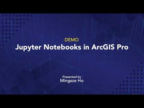 Jupyter Notebooks in ArcGIS Pro