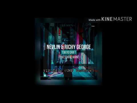 Nevlin & Richy George Ft. Chow Mane - Tokyo Drift (VIP Edit) (UMF Version)(Bass Boost)