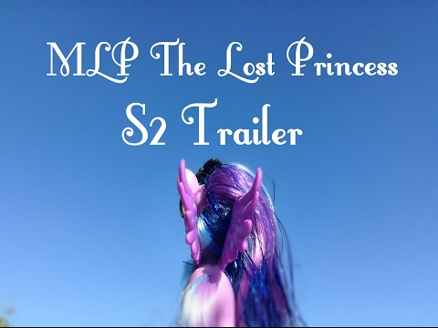 MLP The Lost Princess: Season 2 Trailer