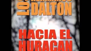 Los Hermanos Dalton - Hacia el Huracán