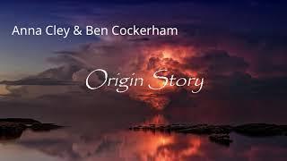 Origin Story - Anna Cley & Ben Cockerham
