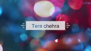 Tera chehra lyrics with Translation