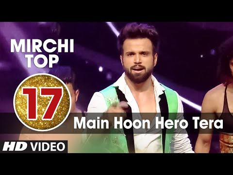 17th : Mirchi Top 20 Songs of 2015 | Main Hoon Hero Tera | Salman Khan, Rithvik Dhanjani |T-Series