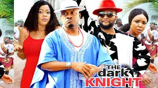 DARK KNIGHT SEASON 6 {NEW HIT MOVIE} - YUL EDOCHIE|EVE ESIN|2021 LATEST NOLLYWOOD MOVIE|FIRSTNOLLYTV