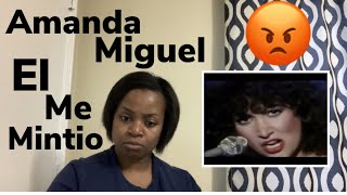 First Time Reacting to Amanda Miguel- EL Me Mintio