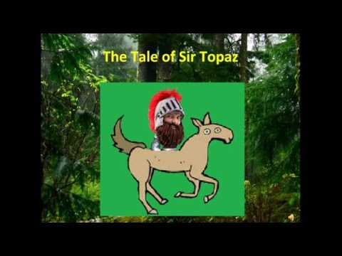 Video about The Tale of Sir Topaz