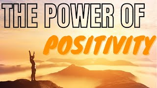 The Power of Positivity   Best Motivational Video For Positive Thinking 2021