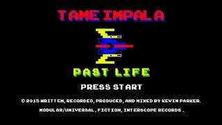 Tame Impala - Past Life (Audiovisual/Lyrics)