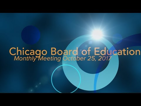Chicago Board of Education Monthly Meeting October 25, 2017