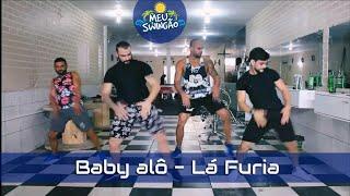 Baixar Baby alô - Lá Furia - Coreografia - Meu Swingão.