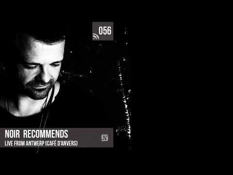 Noir Recommends 056 // Live from Antwerp