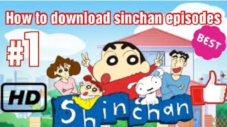 #howtodownloadsinchanepisodes ||   How to download sinchan episodes