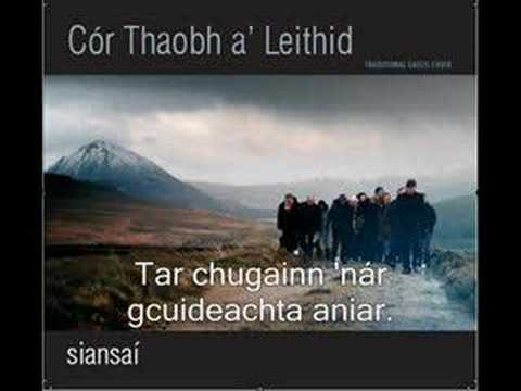 Gaelic song - Teangaidh na nGael (Cór Thaobh a' Leithid)