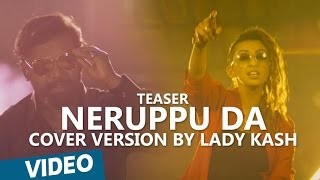​Kabali Songs | Neruppu Da Cover Version by Lady Kash | Teaser Video
