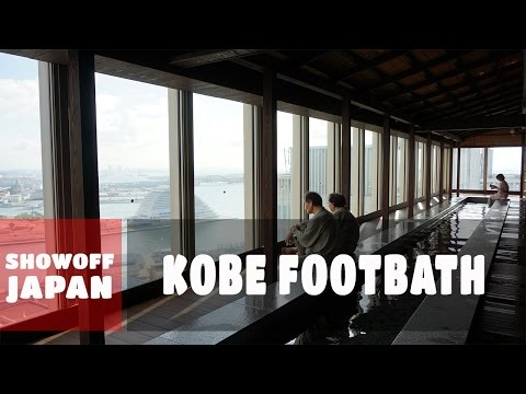 Kobe Japan Footbath | The View Above The City