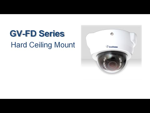 GeoVision GV-FD Series - Installation - Hard-Ceiling Mount