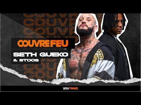 Youtube: Live & Freestyles – SETH GUEKO & STOS sur COUVRE FEU