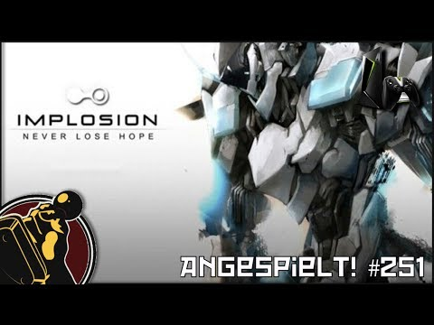 Implosion - Never Lose Hope (nVidia Shield) | Never come back! Aber nee... | Angespielt! #251