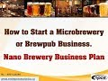 How to Start a Microbrewery or Brewpub Business. Nano Brewery Business Plan