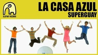 LA CASA AZUL - Superguay [Official]