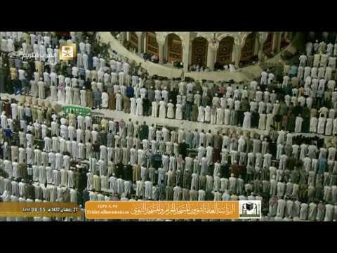صلاة التهجد ليلة 27 رمضان 1437 مع الوتر والدعاء : الشيخين بندر بليلة و عبدالرحمن السديس