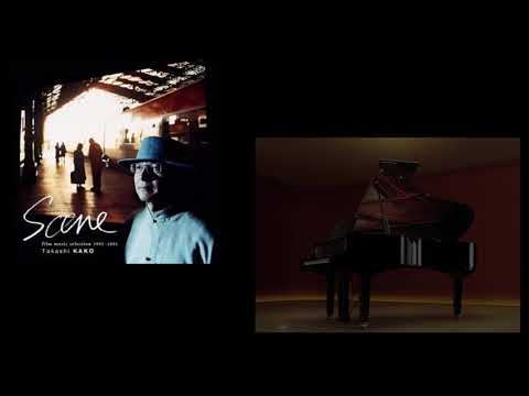 加古隆 (Takashi Kako) - Scene 映像音楽作品集 1992-2001