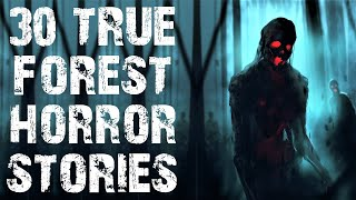 30 TRUE Deep Woods & Middle Of Nowhere Scary Stories | Mega Compilation | (Horror Stories)