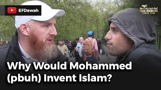 Why Would Mohammad (pbuh) Invent Islam?