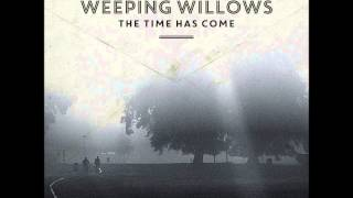 Weeping Willows - Ghost of Love