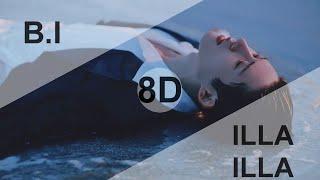 B.I (비아이) - ILLA ILLA (해변) [8D USE HEADPHONES] 🎧