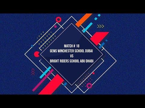 Match # 18 Gems Winchester School Dubai  Vs Bright Riders School Abu Dhabi