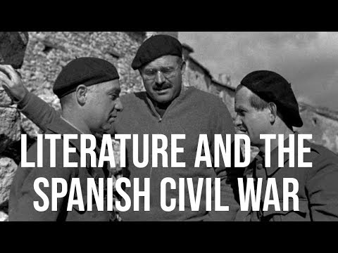 The Spanish Civil War & Literature: Orwell, Auden, Eliot and Hemingway